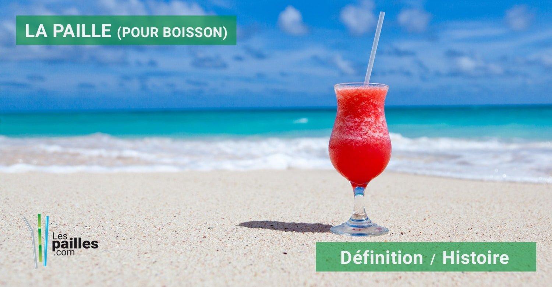 Definition histoire paille boisson